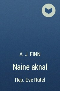 A. J. Finn - Naine aknal
