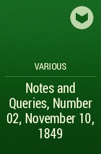 Various - Notes and Queries, Number 02, November 10, 1849