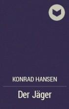 Konrad Hansen - Der Jäger