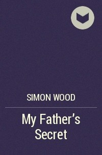 Simon Wood - My Father's Secret