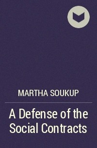 Martha Soukup - A Defense of the Social Contracts