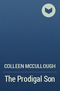 Colleen McCullough - The Prodigal Son