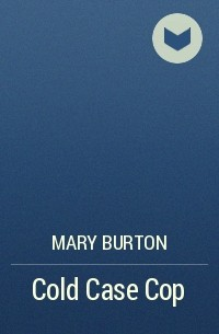 Mary Burton - Cold Case Cop