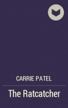 Carrie Patel - The Ratcatcher