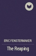 Eric Fenstermaker - The Reaping