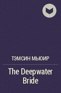 Tamsyn Muir - The Deepwater Bride