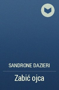 Сандроне Дациери - Zabić ojca