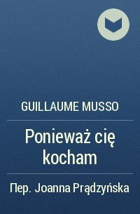 Guillaume Musso - Ponieważ cię kocham