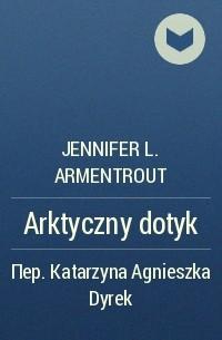 Jennifer L. Armentrout - Arktyczny dotyk