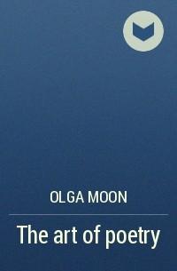OLGA MOON - The art of poetry