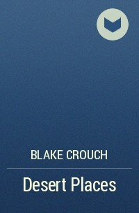 Blake Crouch - Desert Places