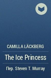 Camilla Läckberg - The Ice Princess