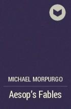 Michael Morpurgo - Aesop's Fables