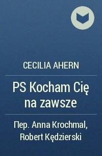 Cecilia Ahern - PS Kocham Cię na zawsze