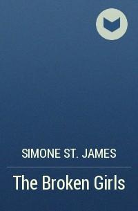 Simone St. James - The Broken Girls
