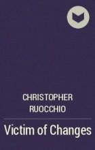 Christopher Ruocchio - Victim of Changes