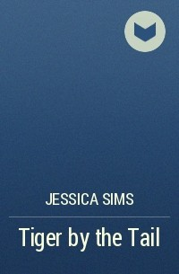 Jessica Sims - Tiger by the Tail