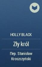Holly Black - Zły król