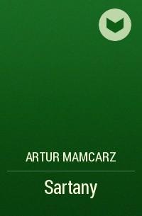Artur Mamcarz - Sartany