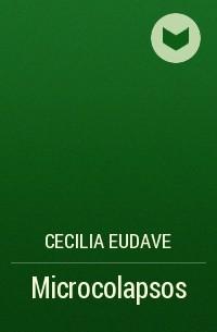 Cecilia Eudave - Microcolapsos