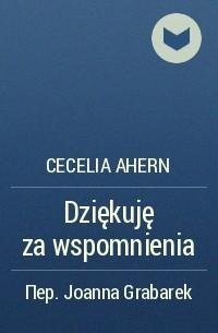 Cecelia Ahern - Dziękuję za wspomnienia