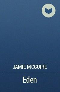 Jamie McGuire - Eden