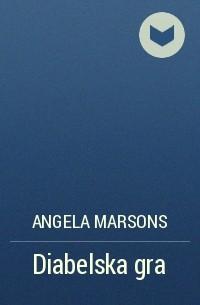 Angela Marsons - Diabelska gra