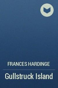 Frances Hardinge - Gullstruck Island