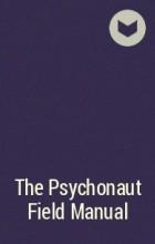 - The Psychonaut Field Manual