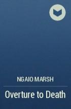 Ngaio Marsh - Overture to Death