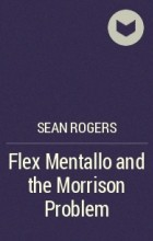 Sean Rogers - Flex Mentallo and the Morrison Problem