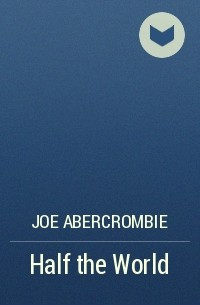 Joe Abercrombie - Half the World