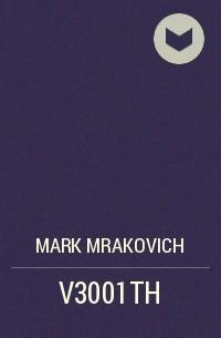 Mark Mrakovich - V3001TH