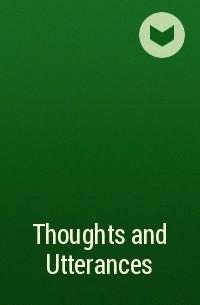 Группа авторов - Thoughts and Utterances