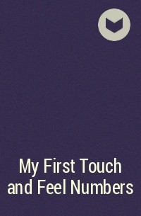 - My First Touch and Feel Numbers