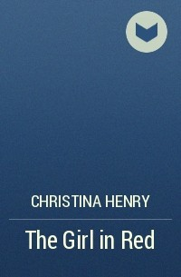 Christina Henry - The Girl in Red