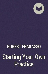 Robert Fragasso - Starting Your Own Practice