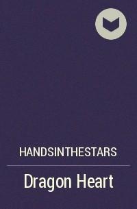 HandsintheStars - Dragon Heart