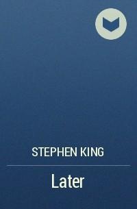Stephen King - Later