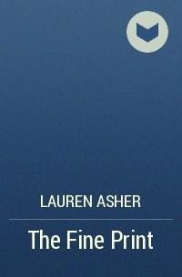 Lauren Asher - The Fine Print