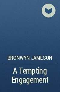 BRONWYN  JAMESON - A Tempting Engagement