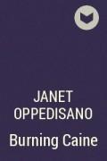 Janet Oppedisano - Burning Caine